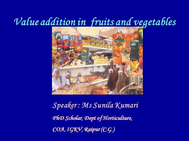 Value Addition in Fruits And Vegetables |authorSTREAM