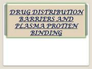 DRUG DISTRIBUTION BARRIERS AND PLASMA PROTIEN BINDING