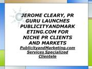 JEROME CLEARY PR GURU LAUNCHES  PUBLICITYANDMARKETING FOR NICHE PR CLI