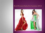 Best Dresses Styles For Summer 2012