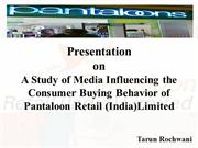 A Study of Media Influencing the Consumer Buying Behavior of Pantaloon