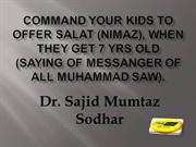 Command your kids to offer salah (nimaz)..Dr. Sajid Mumtaz