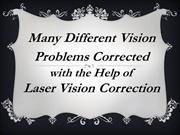 Many Different Vision Problems Corrected with the Help of Laser Vision