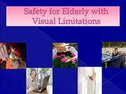 SAFETY for Elderly with Visual LimitationsPowerpoint-Video[1] (1)