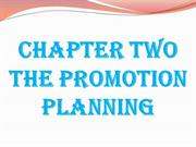 Chapter Two The promotion Planning