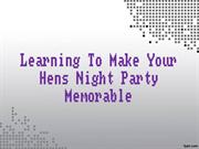 Learning To Make Your Hens Night Party Memorable
