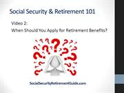 Social Security: When to Apply for Retirement Benefits