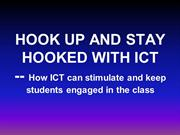 HOOK UP AND STAY HOOKED WITH ICT