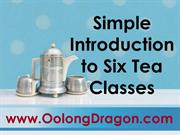 Simple Introduction to Six Tea Classes