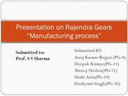MANUFACTURING PROCESS OF RAJENDRA GEARS