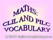 MATHS CLIL AND PILC VOCABULARY