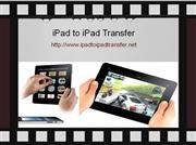 iPad to iPad Transfer is Now Very Easy