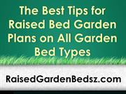 The Best Tips for Raised Bed Garden Plans on All Garden Bed Types