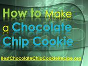 How to Make a Chocolate Chip Cookie