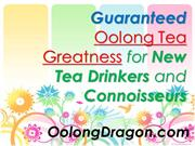 Guaranteed Oolong Tea Greatness for New Tea Drinkers and Connoisseurs