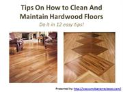 Tips On How to Clean And Maintain Hardwood Floors