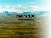 Psalm 100 (Make a Joyful Noise)