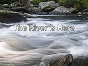 The River is Here