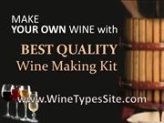 Make Your Own Wine with BEST QUALITY WINE MAKING KIT