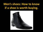 Mens shoes How to know if a shoe is worth buying. | dress shoes