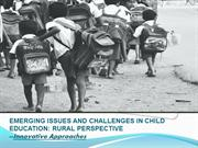 CHILD EDUCATION RURAL PERSPECTIVE