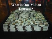 What is One Million Dollars?