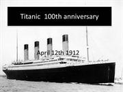 Titanic  100th anniversary