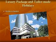 Luxury Package and Tailor-made Holidays
