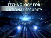 TECHNOLOGY FOR NATIONAL SECURITY