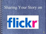 Sharing Your Story on Flickr