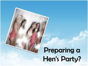 Preparing a Hen's Party?