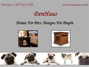 Denhaus Pet Furniture-Homes For Pets