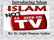 Introducing Islam..By: D. Sajid Mumtaz Sodhar