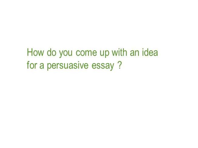 brainstorm persuasive essay topic authorstream