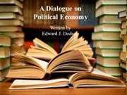 A Dialogue on Political Economy - May 2012