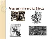 Progressivism and its Effects
