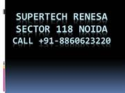 Supertech Renesa  Sector 118 Noida Call Now - 91-8860623220