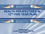 Health in 12th Five Year Plan- Dr Suraj Chawla