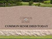 COMMON SENSE DIED TODAY