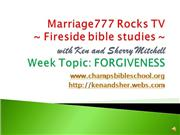 Marriage777 Rocks TV- FORGIVENESS