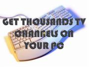 How To Watch Internet Channels On Your PC