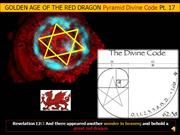 Golden Age of the Red Dragon Pyramid Divine Code-Pt.17