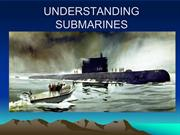 UNDERSTANDING SUBMARINES