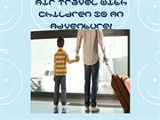 Air Travel With Children Is An Adventure!