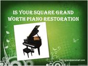 Is Your Square Grand Worth Piano Restoration