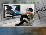 How to Make 3D Home Movies - Make Home 3D Theater Just Now