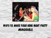 Ways To Make Your Hens Night Party Memorable
