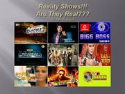 Reality Shows Are they real???