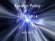 APUS Foreign Policy and WWI 1865-1920 2011-2012 UPLOAD