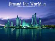 Around the World (5)